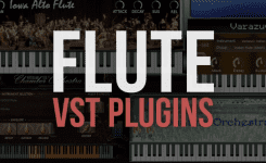 Enjoying the Realism of Flute VST Plugins
